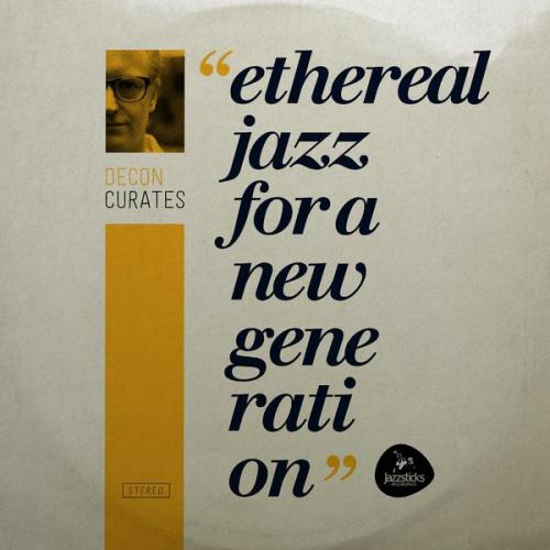 VA - Decon Curates Ethereal Jazz For A New Generation (2021) [FLAC]