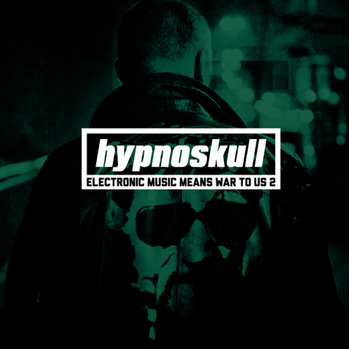 Hypnoskull - Electronic Music Means War To Us 2 (2013) [FLAC]