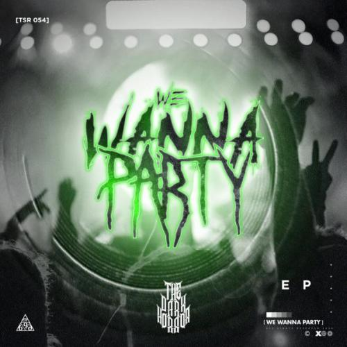 The Dark Horror - We Wanna Party EP (2021) [FLAC]