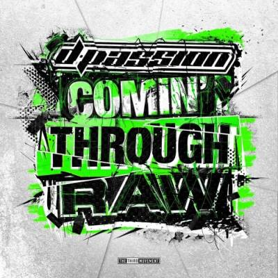 D-Passion - Comin Through Raw (2015) [FLAC]