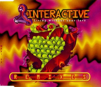 Interactive - Living Without Your Love (Remixes) (1995) [FLAC]
