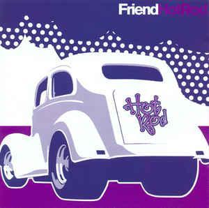 Friend - Hot Rod (1997) [FLAC]