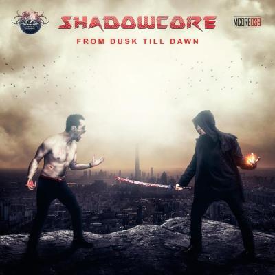 Shadowcore - From Dusk Till Dawn