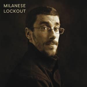 Milanese - Lockout (2009) [FLAC]