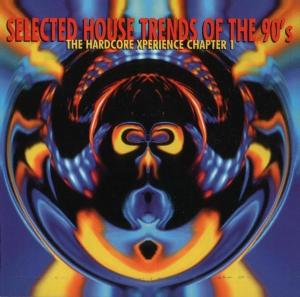 VA - Selected House Trends Of The 90's: The Hardcore Xperience Chapter 1 (1997) [FLAC]
