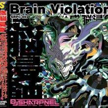 DJ Sharpnel - Brain Violation.Gan Noy Qin Shi (2006) [FLAC]