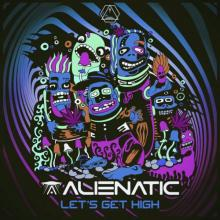 Alienatic - Lets Get High (2020) [FLAC]