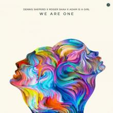 Dennis Sheperd & Roger Shah & Adam is a Girl - We Are One (2021) [FLAC]