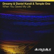 Dreamy & Daniel Kandi & Temple One - When You Saved My Life (2021) [FLAC]