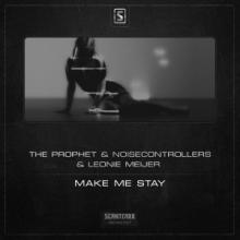 The Prophet & Noisecontrollers feat. Leonie Meijer - Make Me Stay (2014) [FLAC]