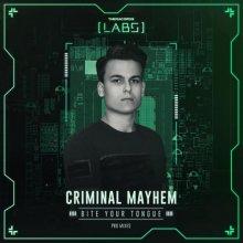 Criminal Mayhem - Bite Your Tongue (Pro Mixes) (2018) [FLAC]