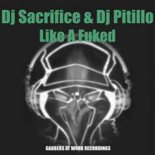 Dj Sacrifice & Dj Pitillo - Like A Fuked (2003) [FLAC]