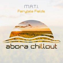 M.A.T.I. - Fairytale Fields (2021) [FLAC]