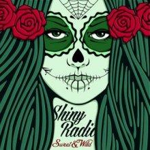 Shiny Radio - Sweet & Wild (2014)