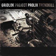 Gridlok & Prolix - Project Trendkill (2013) [FLAC]