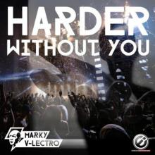 Marky V-Lectro - Harder Without You (2021) [FLAC]
