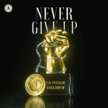 Dr Phunk & Killshot - Never Give Up (Edit) (2021) [FLAC]