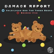 Damage Report - Goldilocks And The Three Beers / Bounce Itch (2021) [FLAC]