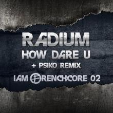 Radium - How Dare U (2020) [FLAC]