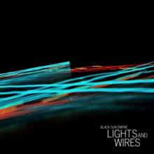 Black Sun Empire - Lights and Wires (2010) [FLAC]