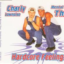 Charly Lownoise & Mental Theo - Hardcore Feelings (1996) [FLAC]