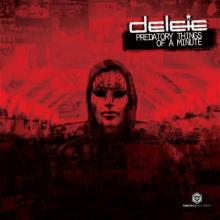 Delete - Predatory Things Of A Minute (2013) [FLAC]