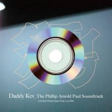 Daddy Kev - The Phillip Arnold Paul Soundtrack (2009) [FLAC]