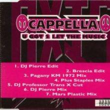 Cappella - U Got 2 Let The Music (1993) [FLAC]