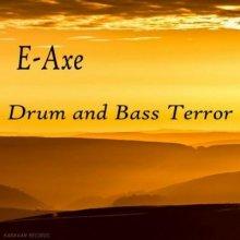 E-Axe - Drum And Bass Terror EP (2016) [FLAC]