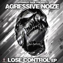 Agressive Noize - Lose Control Ep (2020) [FLAC]
