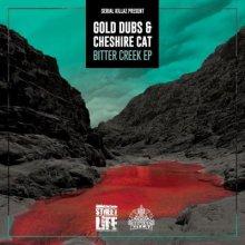 Gold Dubs & Cheshire Cat - Bitter Creek