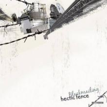 Hectic Fence - Blackmailing (2005) [FLAC]