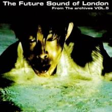 The Future Sound Of London – From The Archives Vol. 5 (2008) [FLAC]