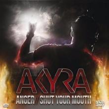 Akyra - Anger / Shut Your Mouth
