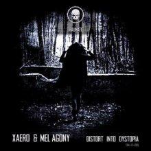 Xaero Mel Agony - Distort Into Dystopia