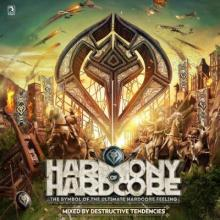 Harmony Of Hardcore - Mixed By Dectructive Tendencies FLAC