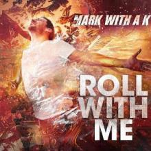 Mark With A K - Roll With Me (2011) [FLAC]