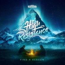 High Resistance - Find A Reason (Edit) (2021) [FLAC]