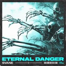 Svane - Eternal Danger (Edit) (2021) [FLAC]