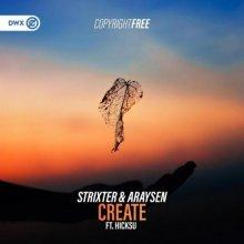 Strixter & Araysen & Hicksu - Create (Edit) (2021) [FLAC]