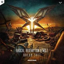 Radical Redemption & MC Nolz - Break Shit (Edit) (2021) [FLAC]