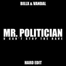Billx & Vandal - Mr. Politician (Hard Edit) (2021) [FLAC]