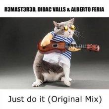 Alberto Feria & R3Mast3R3D & Didac Valls - Just Do It (2020) [FLAC]