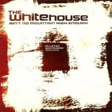 The Whitehouse - Aint No Mountain High Enough (1998) [FLAC]
