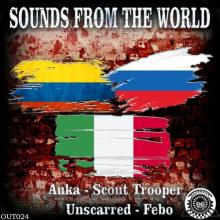Unscarred & Scout Trooper & Auka - Sound From The World (2020) [FLAC]