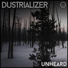Dustrializer - Unheard (2020) [FLAC]