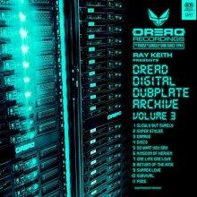 Ray Keith - Dread Digital Dubplate Archive Volume 3 (2020) [FLAC]