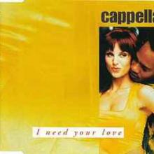 Cappella - I Need Your Love (1996) [FLAC]