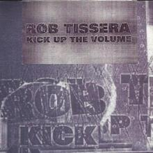 Rob Tissera - Kick Up The Volume (1996) [FLAC]