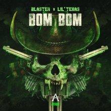 Blaster & Lil Texas - Bom Bom (2020) [FLAC]